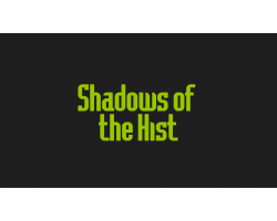 Shadows of the Hist